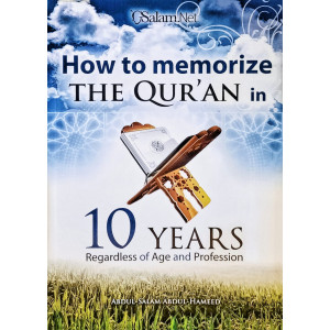 How to memorize THE QUR'AN in 10 YEARS, Regardless of the Age and Profession